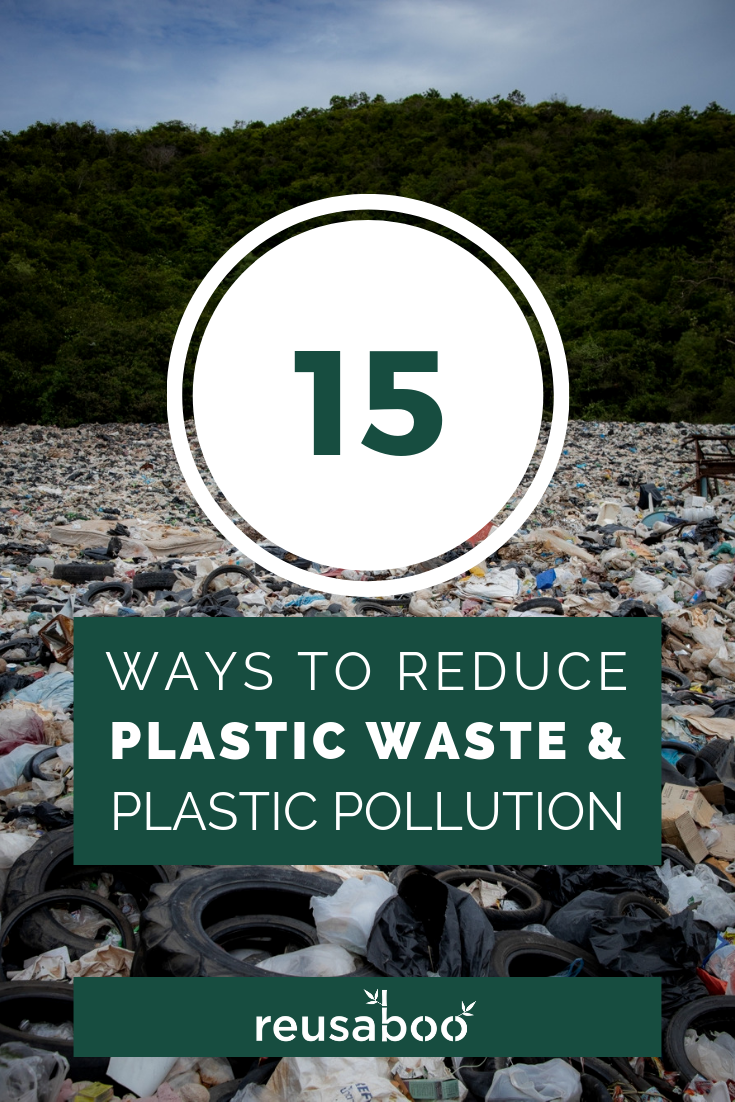 15 Ways To Reduce Plastic Waste & Plastic Pollution