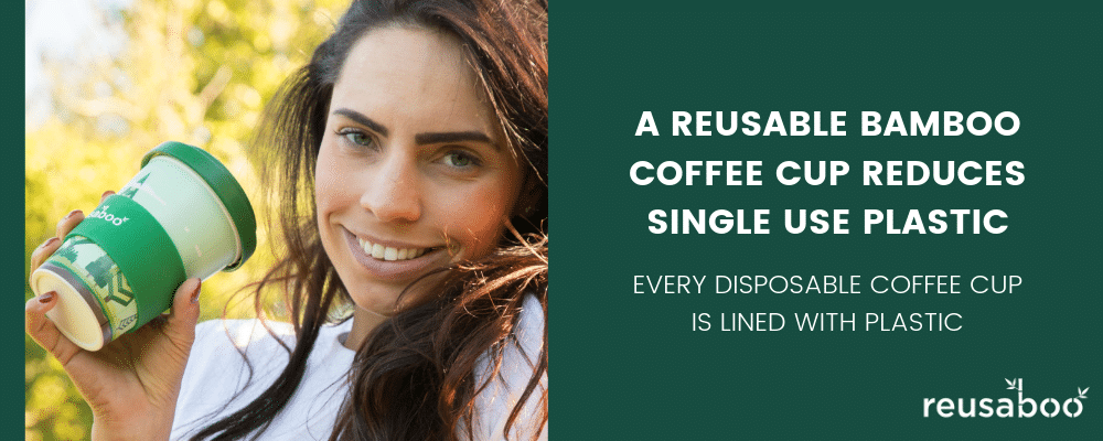 Reduce Single Use Plastic With A Bamboo Coffee Cup | Reusaboo